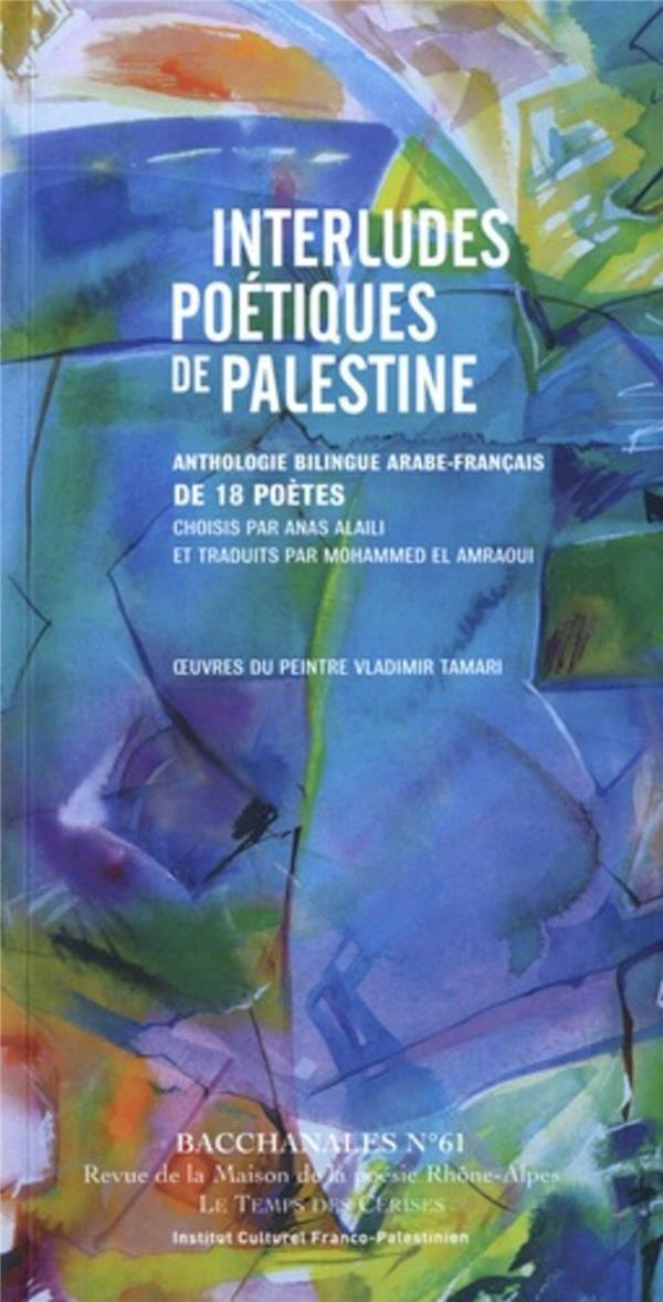 INTERLUDES POETIQUES DE PALESTINE - ANTHOLOGIE BILINGUE ARAB
